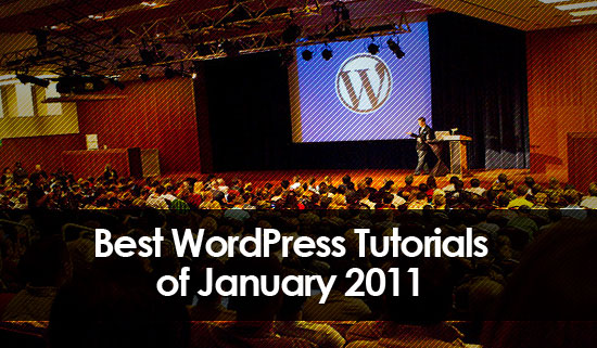 Best wordpress tips and tutorials of January 2011