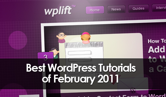 50+ Best WordPress Tips and Tutorials of February 2011